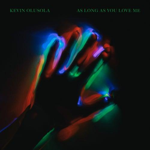 As Long as You Love Me de Kevin Olusola