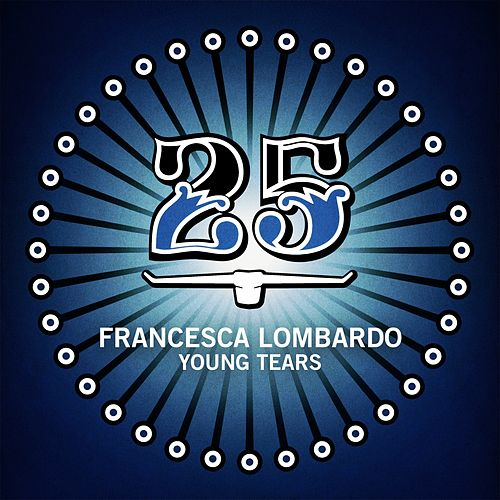 Young Tears by Francesca Lombardo