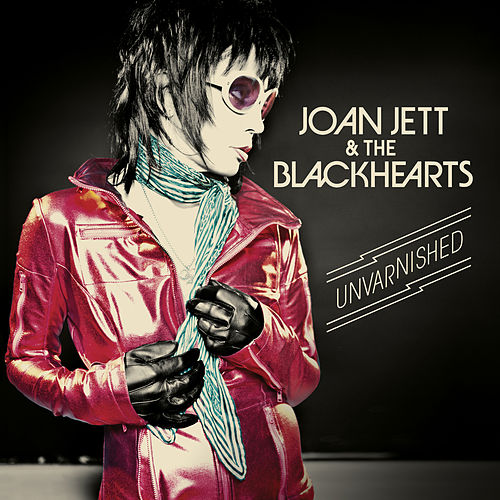 Unvarnished (Expanded Edition) by Joan Jett & The Blackhearts