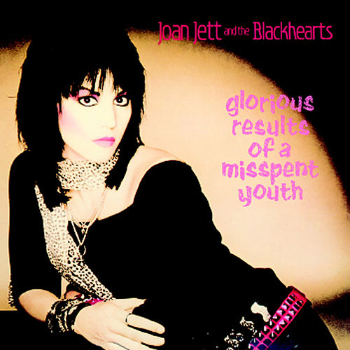 Glorious Results of a Misspent Youth de Joan Jett & The Blackhearts
