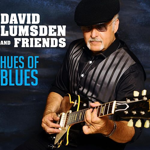 Hues of Blues by David Lumsden and Friends