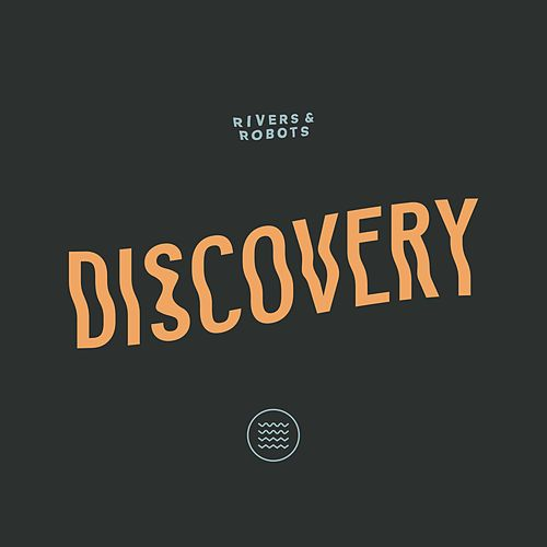 Discovery by Rivers