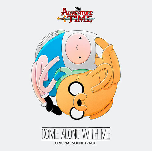 Adventure Time: Come Along with Me (Original Soundtrack) von Adventure Time