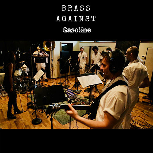 Gasoline by Brass Against