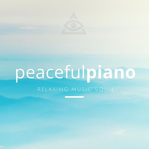 Peaceful Piano: Relaxing Music, Vol. I by Universe Mind