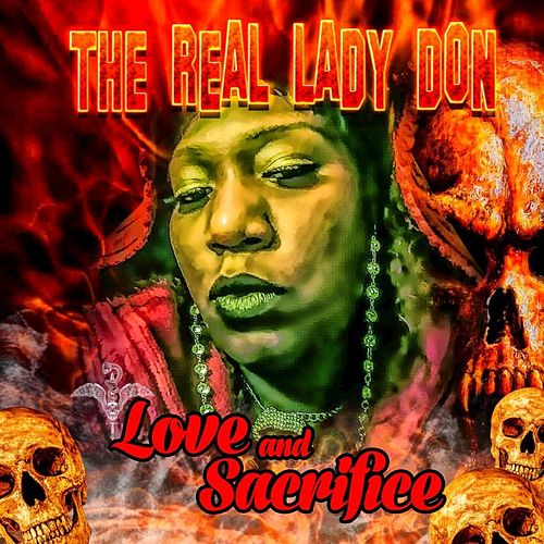 Love and Sacrifice von The Real Lady Don