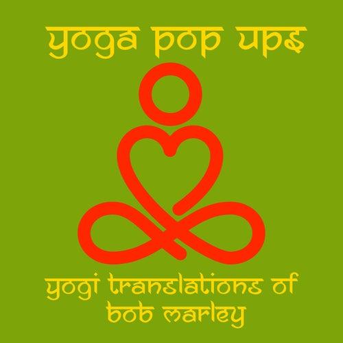Yogi Translations of Bob Marley by Yoga Pop Ups