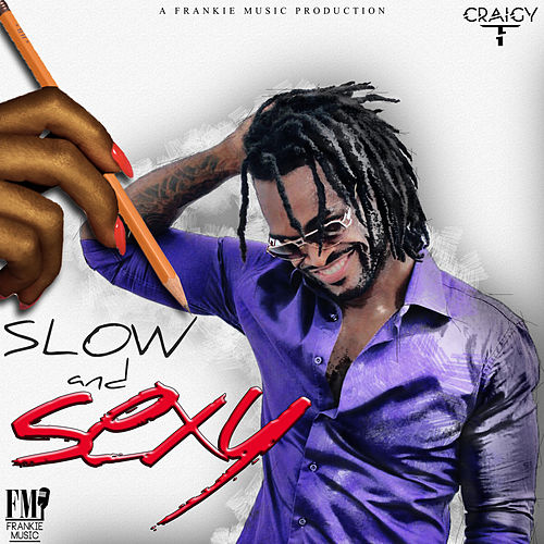 Slow and Sexy de Craigy T (T.O.K.)