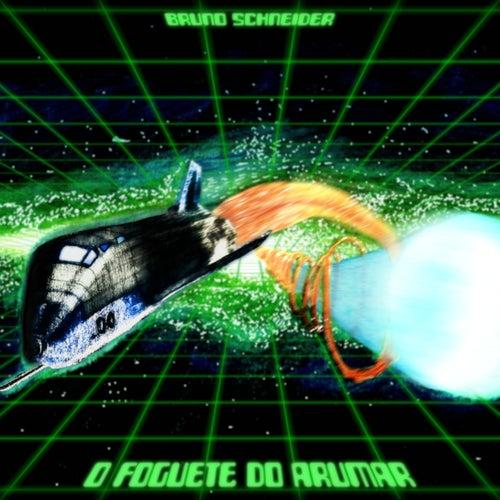 O Foguete do Arumar by Bruno Schneider