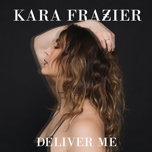 Deliver Me de Kara Frazier