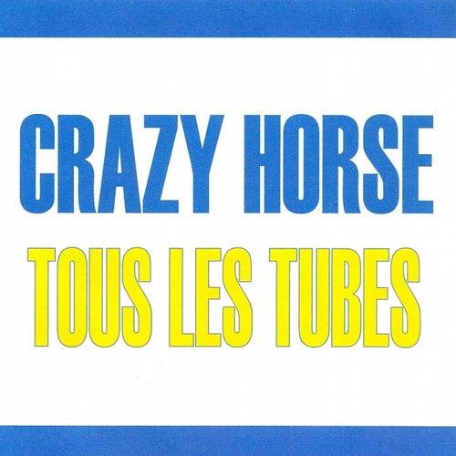 Tous les tubes - Crazy Horse de Crazy Horse