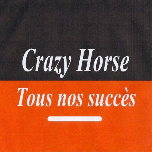 Tous nos succès - Crazy Horse de Crazy Horse