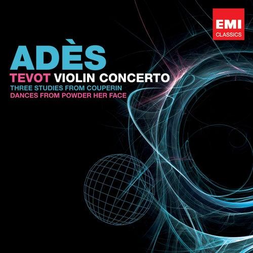 Tevot, Violin concerto, Couperin Dances by Thomas Adès