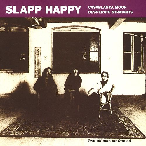 Casablanca Moon/Desperate Straights von Slapp Happy