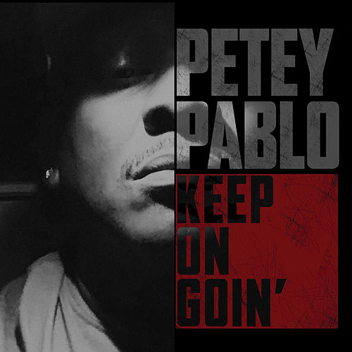 Keep on Goin' von Petey Pablo