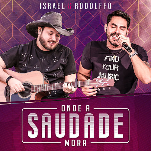 Onde a Saudade Mora by Israel & Rodolffo
