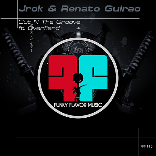 Cut N the Groove ft. Overfiend von J-Rok