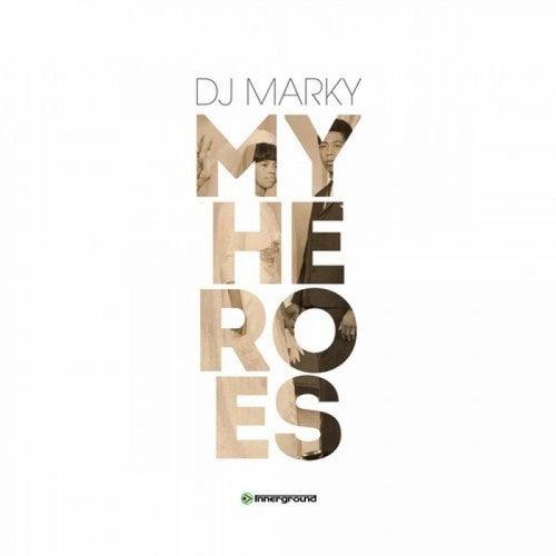 My Heroes von DJ Marky