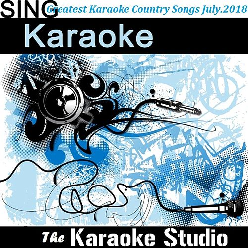 Greatest Karaoke Country Songs (July 2018) de The Karaoke Studio (1) BLOCKED