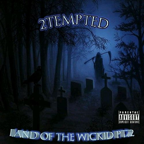 Land of the Wickid, Pt. 2 de 2 Tempted
