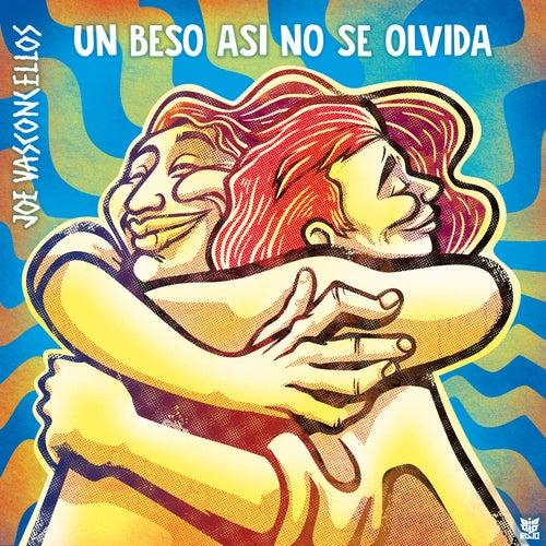 Un Beso Así No Se Olvida de Joe Vasconcellos