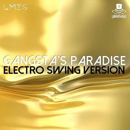 Gangsta's Paradise (Electro Swing Version) de Lamuzgueule