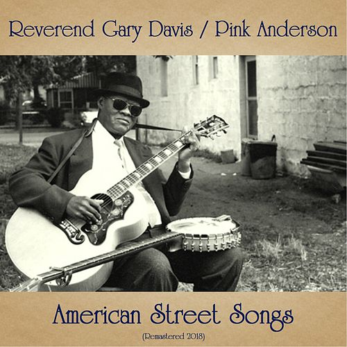American Street Songs (Remastered 2018) de Reverend Gary Davis