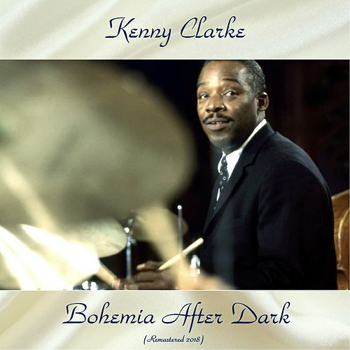 Bohemia After Dark (Remastered 2018) by Kenny Clarke