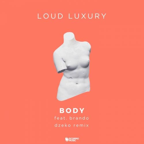 Body (Dzeko Remix) de Loud Luxury