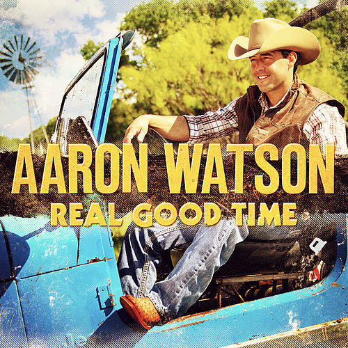 Real Good Time de Aaron Watson