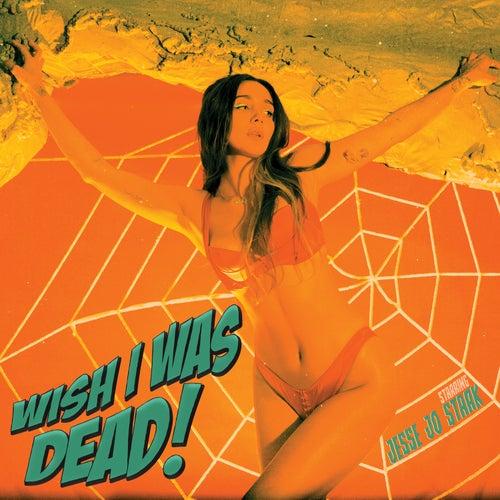 Wish I Was Dead by Jesse Jo Stark