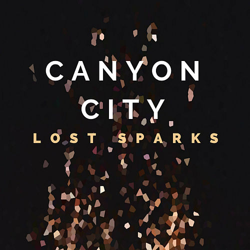 Lost Sparks by Canyon City