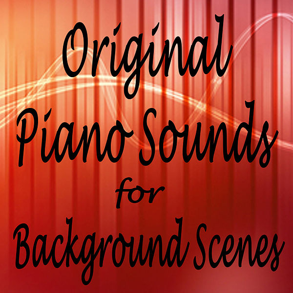 Original Piano Sounds for Background Scenes by The O'Neill