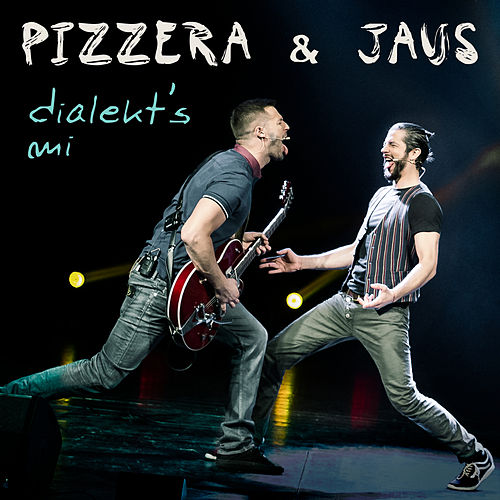 Dialekt's Mi von Pizzera & Jaus