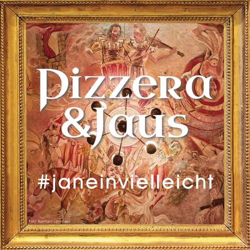 #Janeinvielleicht von Pizzera & Jaus