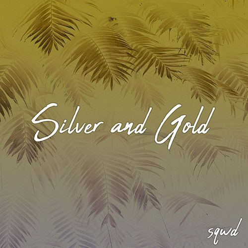 Silver and Gold by Sqwd