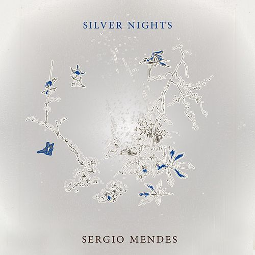 Silver Nights by Sergio Mendes