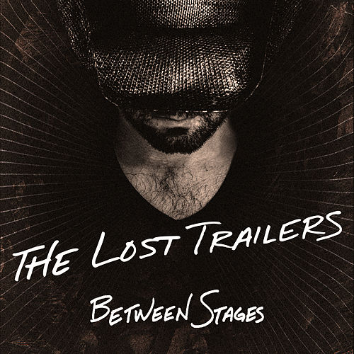 Between Stages by The Lost Trailers