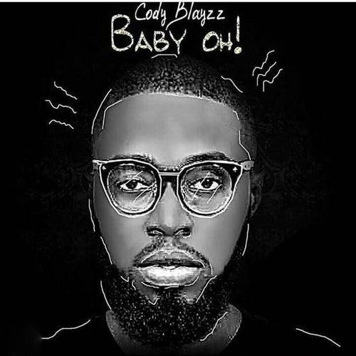 Baby Oh! by Cody Blayzz