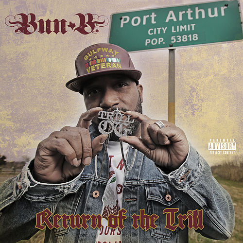 Return of the Trill by Bun B