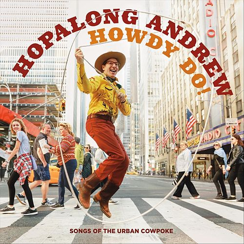 Howdy Do! Songs of the Urban Cowpoke by Hopalong Andrew