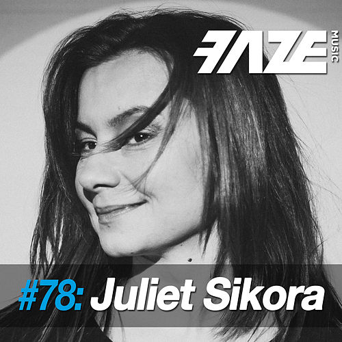 Faze #78: Juliet Sikora by Various Artists