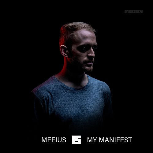 My Manifest (Album Commentary) by Mefjus