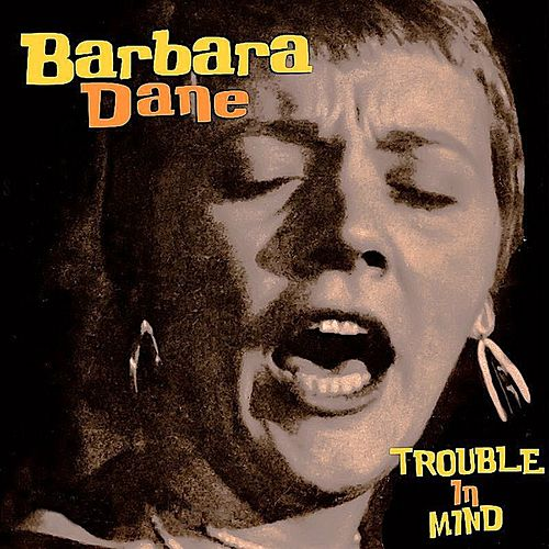 Trouble in Mind de Barbara Dane