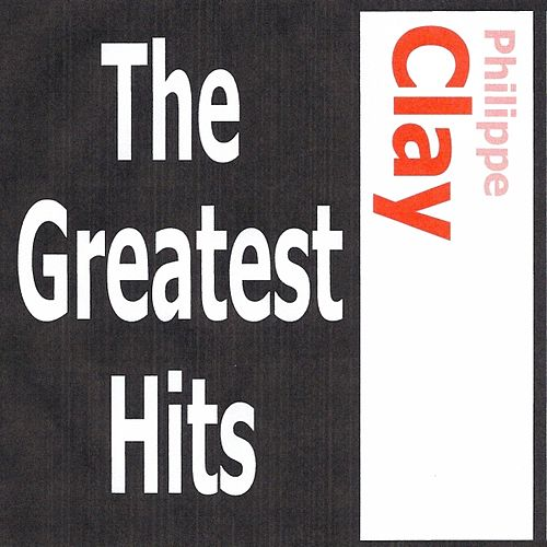Philippe Clay - The greatest hits de Philippe Clay