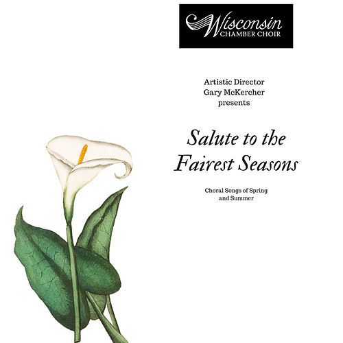 Salute to the Fairest Seasons de Wisconsin Chamber Choir