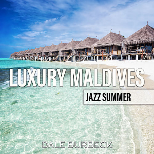 Luxury Maldives Jazz Summer von Dale Burbeck