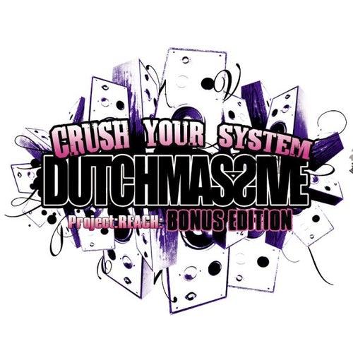 Crush Your System (Deluxe Edition) von Dutchmassive