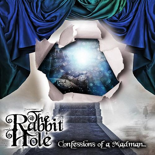 The Rabbit Hole...Confessions of a Madman by T.P.A.