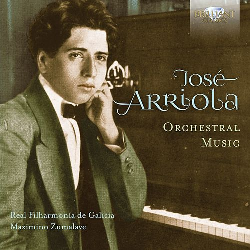 José Arriola: Orchestral Music by Various Artists